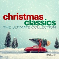 Christmas Classics - the Ultimate Collection