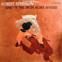 King of the Delta Blues Singers Vol.1