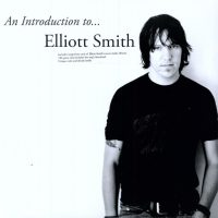 An Introduction To Elliott Smith