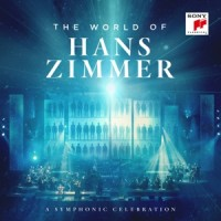 Hans Zimmer - World of Hans Zimmer - a Symphonic Celebration