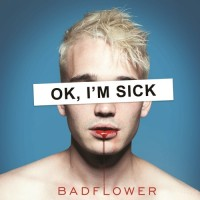 Badflower Ok, I'm Sick