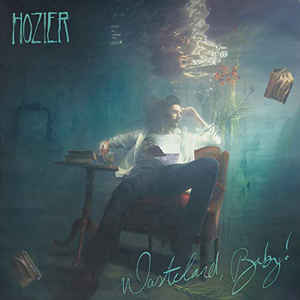 Hozier – Wasteland, Baby