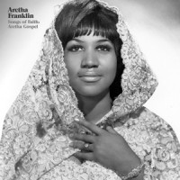 Songs of Faith- Aretha Franklin