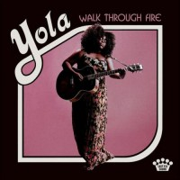 Yola Walk Through Fire