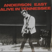 Anderson East ‎– Alive in Tennessee