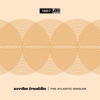 Aretha Franklin - The Atlantic Singles 1967