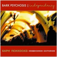 Bark Psychosis ‎– Independency
