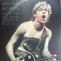 Bryan Adams ‎– Live at the Palladium Los Angeles 1985