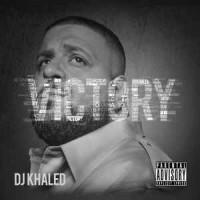 DJ Khaled – Victory
