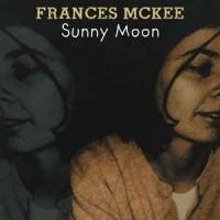Frances McKee – Sunny Moon