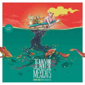 Jenny And The Mexicats – Open Sea Mar Abierto