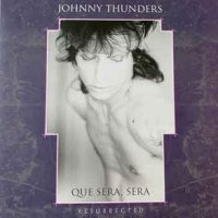 Johnny Thunders ‎– Que Sera Sera