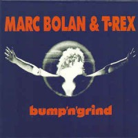 Marc Bolan & T. Rex – Bump 'n' Grind