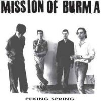 Mission Of Burma ‎– Peking Spring