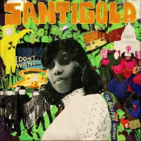 Santigold ‎– I Don't Want- The Gold Fire Sessions