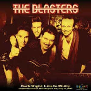 The Blasters ‎– Dark Night- Live In Philly