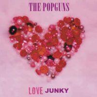 The Popguns – Love Junky