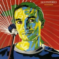 Pastorius, Jaco Invitation