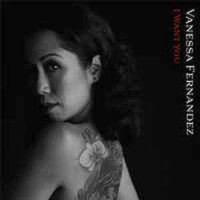 Vanessa Fernandez ‎– I Want You