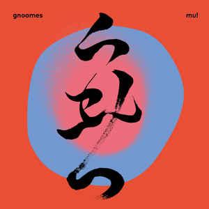 Gnoomes – Mu!
