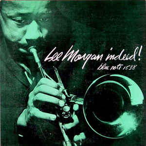 Lee Morgan ‎– Indeed