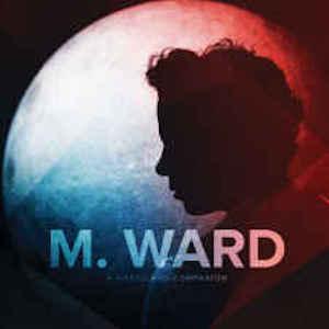 M. Ward – A Wasteland Companion