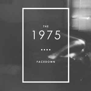 The 1975 – Facedown