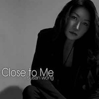 Susan Wong ‎– Close to Me