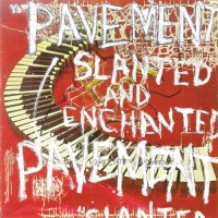 pavement Slanted and Enchanted