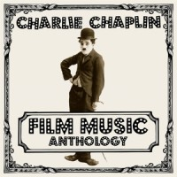 Chaplin, Charlie Film Music Anthology