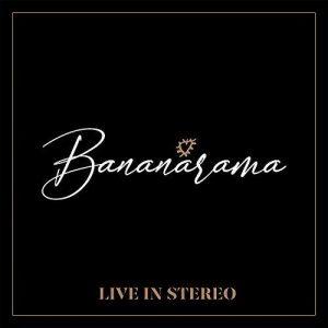 Bananarama - Live In Stereo