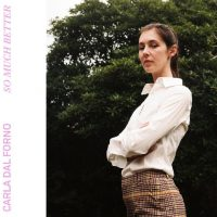 Carla Dal Forno - So Much Better