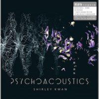 SHIRLEY KWAN PSYCHOACOUSTICS LP