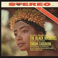 Sessions- The Black Maskers   McPhee- Tabuh-Tabuha
