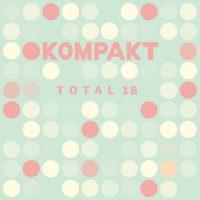 Various Artists - Kompakt Total 18