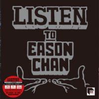 Eason Chan – Listen to Eason Chan