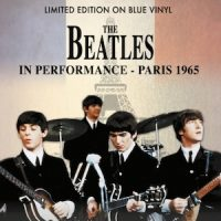 THE BEATLES - IN PERFORMANCE (PARIS 1965)