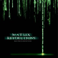 The Matrix Revolutions- Music From The Motion Picture