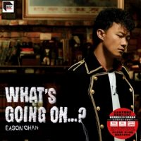eason chan what's going on