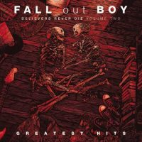Fall Out Boy - Believers Never Die Vol 2