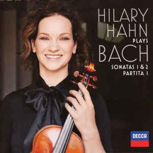 Hilary Hahn Plays Bach- Sonatas 1 & 2 : Partita 1