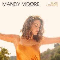 Mandy Moore - Silver Landings