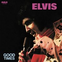 Presley, Elvis Good Times
