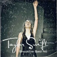 Taylor Swift ‎– Should've Said No