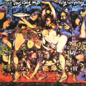 The Tragically Hip – Fully Completely