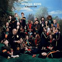 Spring King A Better Life