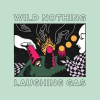 Wild Nothing – Laughing Gas
