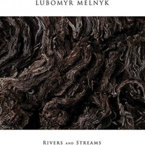 ubomyr Melnyk rivers and streams