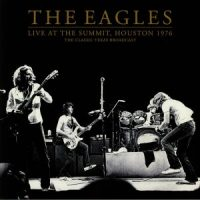 Eagles ‎– Live At The Summit, Houston 1976