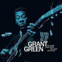 Green, Grant Born To Be Blue